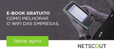 NetScout - Como melhorar o WiFi das Empresas