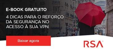 4 Dicas para o Reforço da Segurança no Acesso à sua VPN