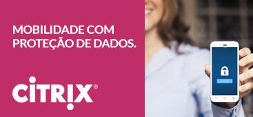 Citrix | Mobilidade com proteção de dados.