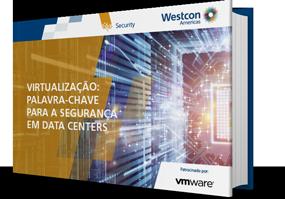 Virtualização é a palavra-chave para a segurança da informação em Data Centers corporativos