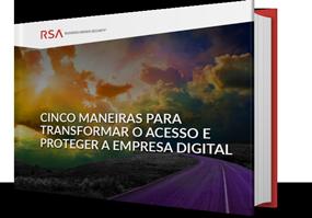 5 Maneiras para Transformar o Acesso e Proteger a Empresa Digital