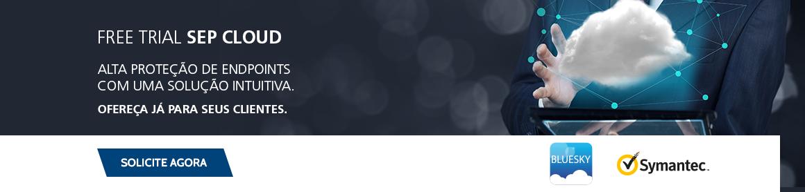 Free Trial SEP Cloud - Alta proteção de endpoints com uma solução intuitiva. Ofereça já para seus clientes.